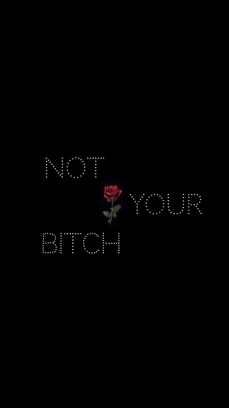 Not Your Bitch Wallpaper
