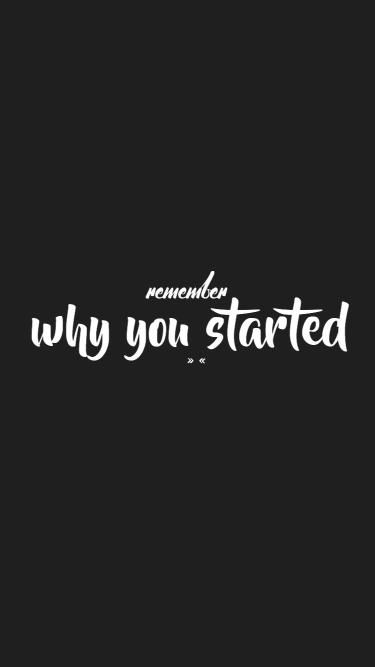 Why You Started Wallpaper