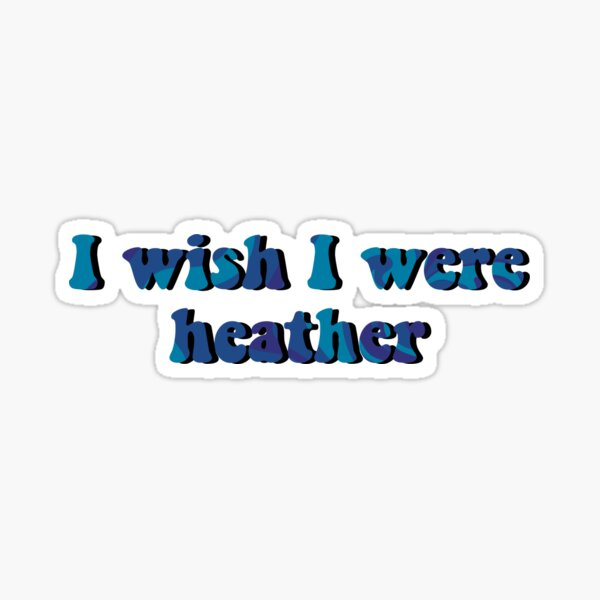 I Wish I Were Heather Wallpaper 2